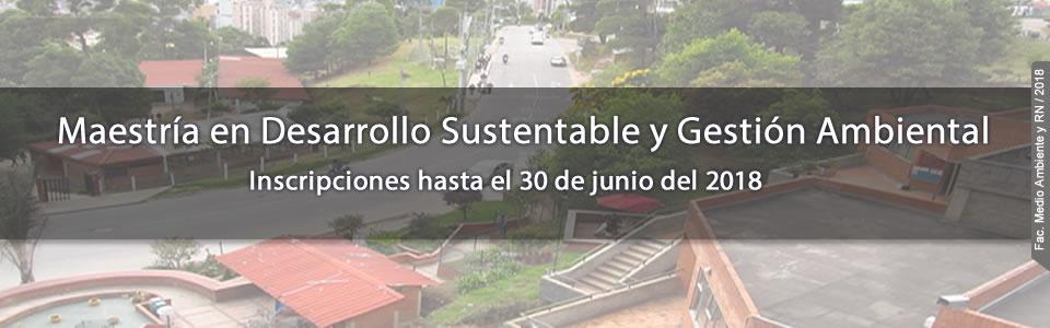 Inscripciones maestría desarrollo sustentable y Gestión Ambiental.